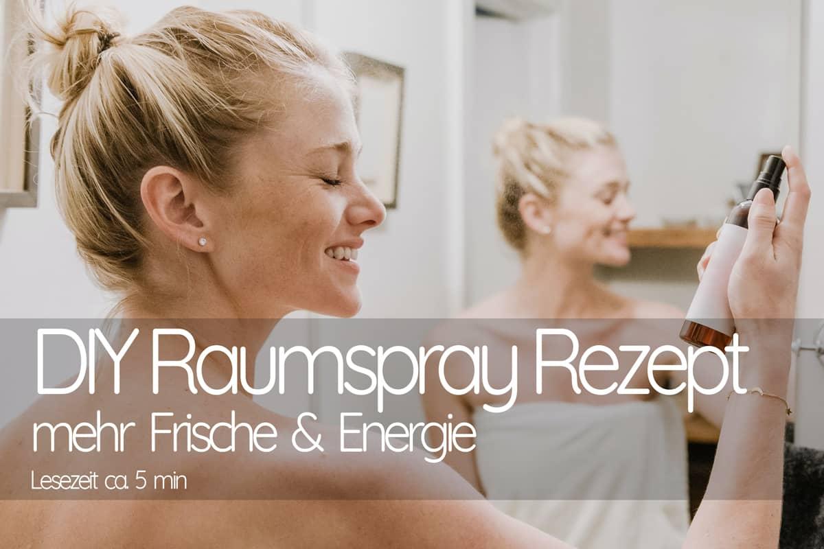 diy raumspray rezept frische energie
